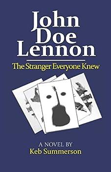 John Doe Lennon  The Stranger Everyone Knew