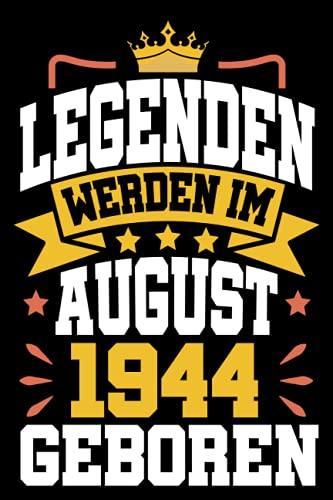 Legenden werden im August 1944 Geboren: Geschenk frauen männer geburtstag 77 jahre, Geburtstagsgeschenk für frauen männer Papa Mama Bruder Schwester ... Notizbuch geburtstag, 6 x 9 Zoll, 100 Seiten