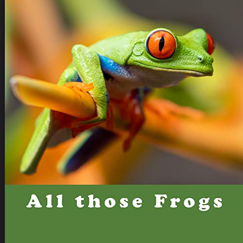 All those Frogs: Full Color Frog Photo Books   Amphibians Photography   Animal World Photos