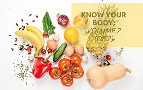 Know your body; Volume 2 (of 2): a book about health, the human body, translation in an understandable way (English Edition)