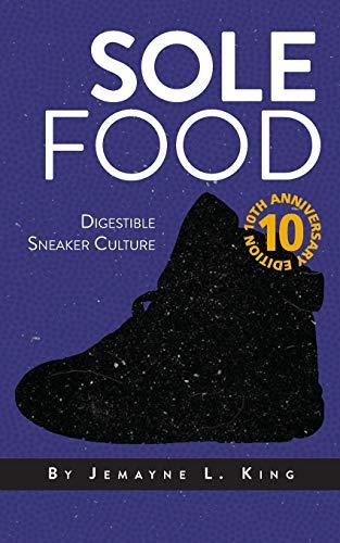 Sole Food: Digestible Sneaker Culture