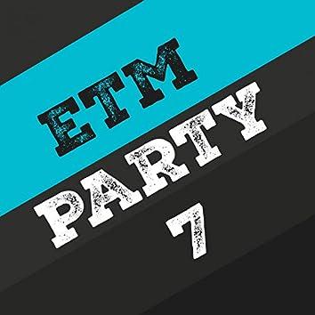 Etm Party, Vol. 7