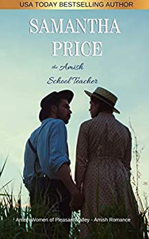 The Amish School Teacher: Amish Romance (Amish Women of Pleasant Valley Book 6) by [Samantha Price]