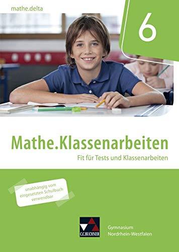 mathe.delta – Nordrhein-Westfalen / mathe.delta NRW Klassenarbeiten 6: Fit für Tests und Klassenarbeiten