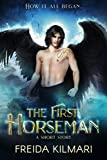The First Horseman : A Prequel Short Story (Horseman's Harem Saga) (Kindle Edition)