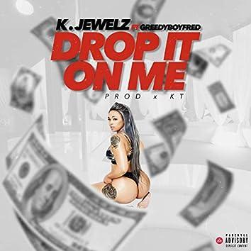 Drop It on Me (feat. Greedyboyfred)