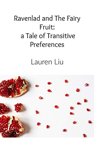 Ravenlad and The Fairy Fruit: a Tale of Transitive Preferences: Two stories within in this book Ravenlad and The Fairy Fruit and Rachel and Diana (English Edition)