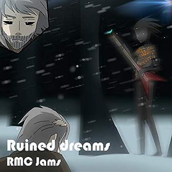 Ruined Dreams