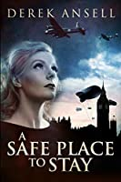 A Safe Place To Stay: Clear Print Edition