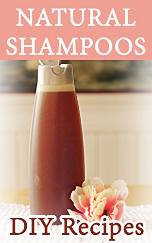 Natural Shampoos & Conditioners (English Edition)