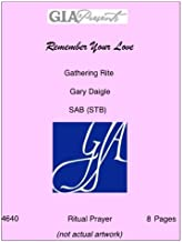 Remember Your Love-Gathering Rite- Gary Daigle-SAB (STB)