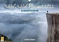 Wild, Wild Places 2022 (Wandkalender 2022 DIN A3 quer): Die wilden Plaetze der Erde (Monatskalender, 14 Seiten )