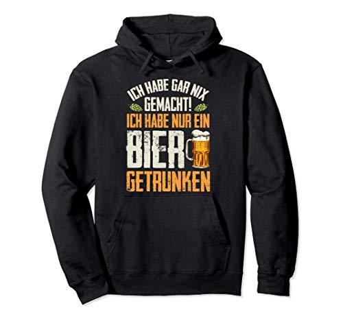 Ich habe nur ein Bier getrunken - Lustiges Alkohol Bier Pullover Hoodie