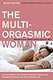 The Multi-Orgasmic Woman: Sexual Secrets Every Woman Should Know (Plus)