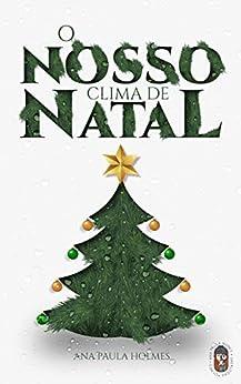 O Nosso Clima de Natal por [ANA PAULA NUNES]