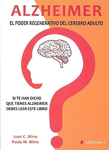 Alzheimer. El poder regenerativo del cerebro adulto