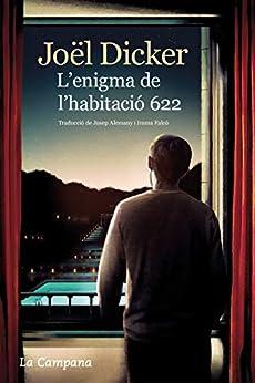L'enigma de l'habitació 622 (Catalan Edition) por [Joël Dicker, Josep Alemany Castells, Imma Falcó García]
