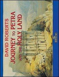 Viaggio a Petra e in Terra Santa: David Roberts. Ediz. inglese