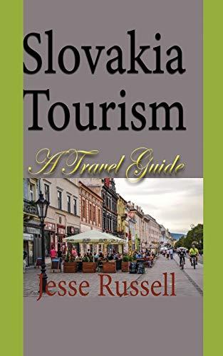 Slovakia Tourism: A Travel Guide