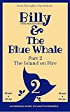 Billy and The Blue Whale - The Island on Fire: Part 2 (English Edition)