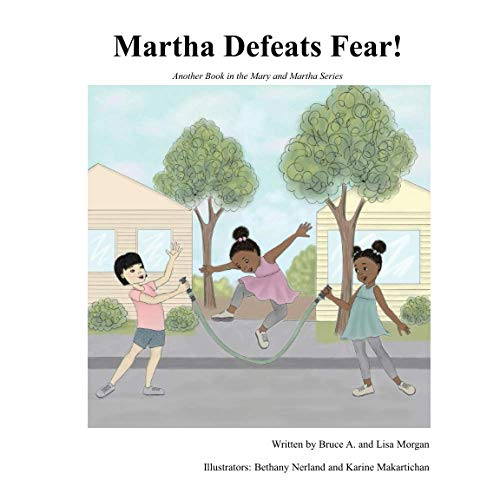 Martha Defeats Fear!: Another Book in the Mary and Martha Series