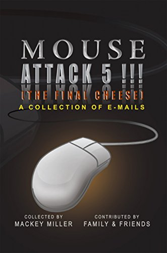 Mouse Attack 5!!! (The Final Cheese): A Collection of Emails (English Edition)