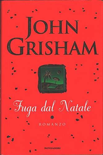 Fuga Dal Natale Di John Grisham Ed. Mondadori