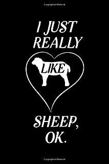 I Just Really Like Sheep, OK: Blank Lined Journal Notebook, 6