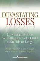 Devastating Losses: How Parents Cope With the Death of a Child to Suicide or Drugs