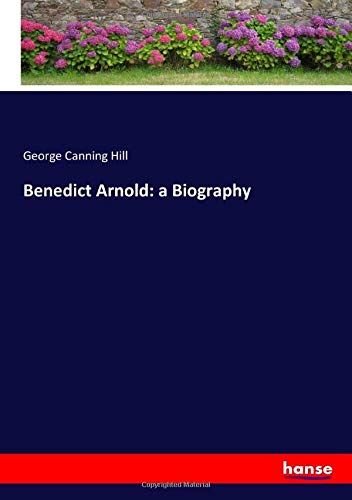 Benedict Arnold: a Biography