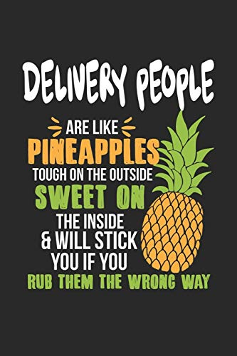 Delivery People Are Like Pineapples. Tough On The Outside Sweet On The Inside: Zusteller Lieferanten Ananas Notizbuch / Tagebuch / Heft mit Karierten ... Planer für Termine oder To-Do-Liste.