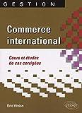 Commerce international - Cours et études de cas corrigées