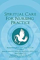 Spiritual Care for Nursing Practice