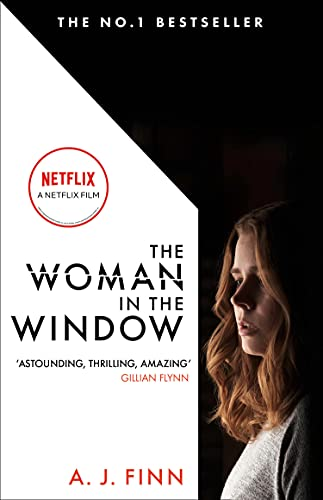 The Woman in the Window: The Number One Sunday Times bestselling debut crime thriller now a major film on Netflix! (English Edition)