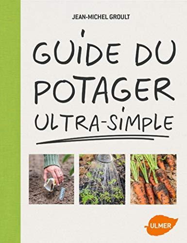 Guide du potager ultra-simple