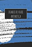 Diario De Viaje Antartica: 6x9 Diario de viaje I Libreta para listas de tareas I Regalo perfecto para tus vacaciones en Antartica