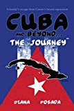 Cuba and Beyond...The Journey: A family's escape from Castro's brutal repression