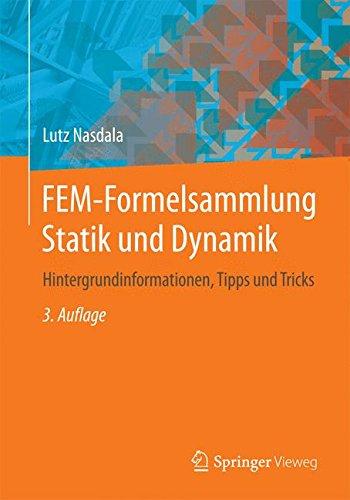 FEM-Formelsammlung Statik und Dynamik: Hintergrundinformationen, Tipps und Tricks