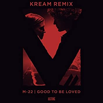 Good To Be Loved (KREAM Remix)