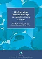 Thinking About Behaviour Change: An Interdisciplinary Dialogue