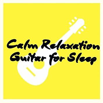 Calm Relaxation Guitar for Sleep