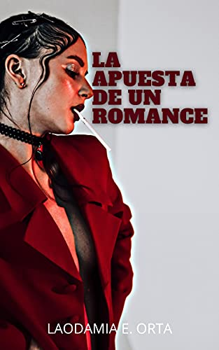 LA APUESTA DE UN ROMANCE de LAODAMIA E. ORTA