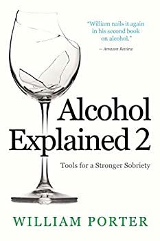 Alcohol Explained 2  Tools for a Stronger Sobriety