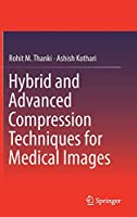 Hybrid and Advanced Compression Techniques for Medical Images