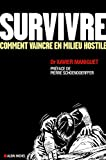 Survivre : Comment vaincre en milieu hostile