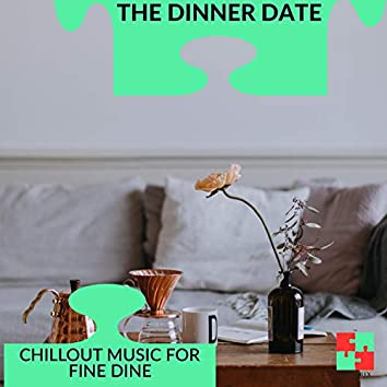 The Dinner Date - Chillout Music For Fine Dine