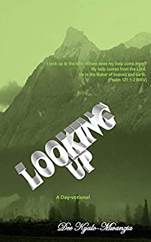 Looking Up: A Day-votional by [Dee Kyalo-Mwanzia]