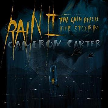 Rain II: The Calm Before the Storm