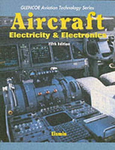 Aircraft Electricity and Electronics (Glencoe Aviation...