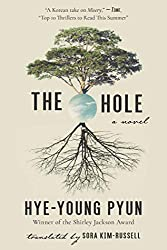 The Hole by Hye-Young Pyun (Translated by Sora Kim-Russell) Book Review